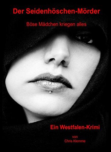 Der Seidenhöschen-Mörder: Böse Mädchen kriegen alles