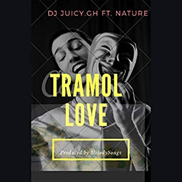 Tramol Love (feat. Nature)