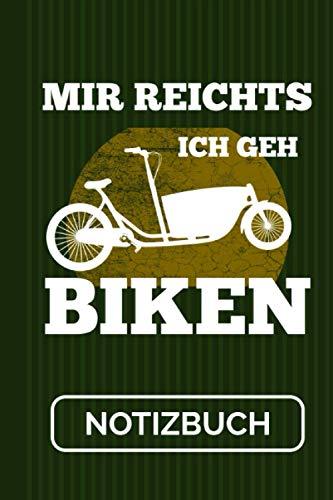 Notizbuch Mir Reichts Ich Geh Biken: Lastenfahrrad Transportrad Lastenrad I Tourenplaner I 120 Seiten I Soft Cover I [Kariert]
