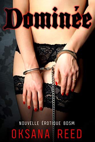 Dominée: Nouvelle érotique BDSM