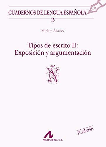 Tipos de escrito II: exposición y argumentación (Ñ) (Cuadernos de lengua española)