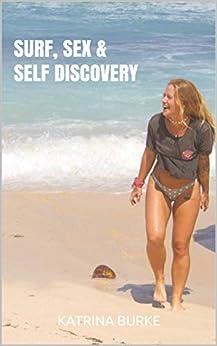 SURF, SEX & SELF DISCOVERY by [KATRINA BURKE]