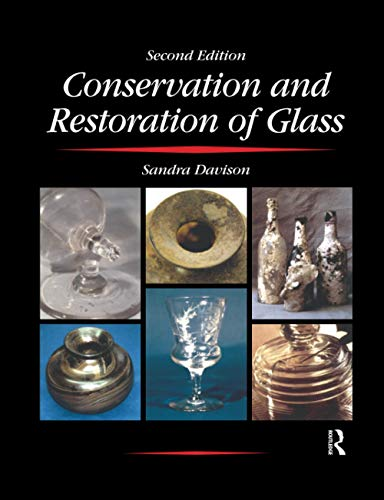 Compare Textbook Prices for Conservation and Restoration of Glass 2 Edition ISBN 9780367606367 by Davison, Sandra