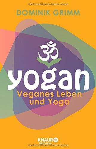 Yogan: Veganes Leben und Yoga