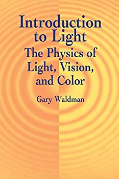 Introduction to Light  The Physics of Light Vision and Color  Dover Books on Physics