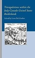 Triangulations Within the Italy-canada-united States Borderlands (Robert Viscusi Essay)