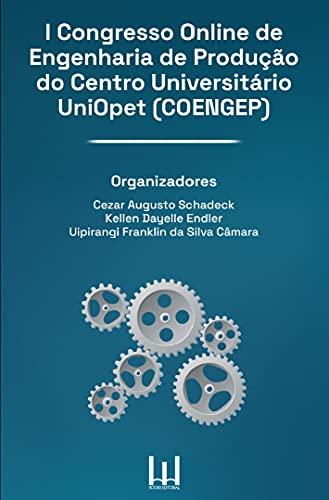 Caderno de Resumos - I Congresso Online de Engenharia de Produção do Centro Universitário Uniopet: Caderno de Resumos