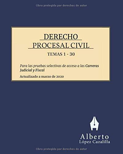 Derecho Procesal Civil, Temas 1 a 30: Temas para la preparación de las pruebas de acceso a las Carreras Judicial y Fiscal