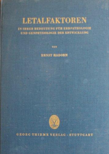 Letalfaktoren in ihrer Bedeutung für Erbpathologie und Genphysiologie der Entwicklung