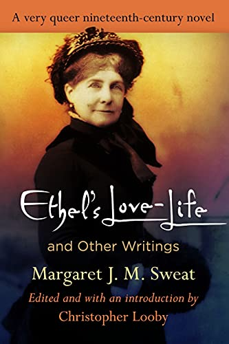 """Image of """"Ethel's Love-Life"""" and Other Writings (Q19: The Queer American Nineteenth Century)"""