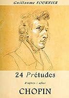 24 Pre-Etudes D'Apres/After Chopin - Partition Pour Piano / Piano Score