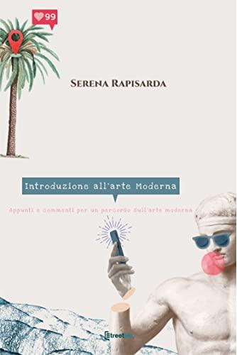 Introduzione all'arte Moderna: Appunti e commenti per un percorso sull'arte moderna