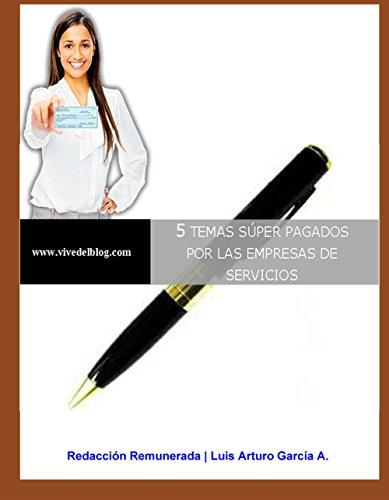 5 temas super pagados para ganar por escribir: Gana dinero por escribir articulos (Gane dinero en internet nº 9) (Spanish Edition)
