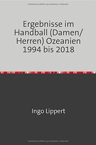 Ergebnisse im Handball (Damen/Herren) Ozeanien 1994 bis 2018