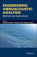 Engineering Vibroacoustic Analysis: Methods and Applications (Wiley Series on Acoustics, Noise and Vibration Series List)