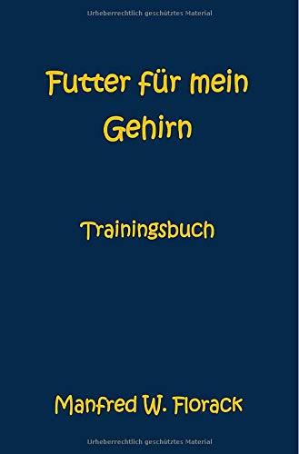 Futter für mein Gehirn: Trainingsbuch