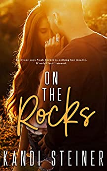 On the Rocks: A Small Town Romance (Becker Brothers Book 1) by [Kandi Steiner]