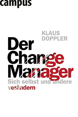 Der Change Manager: Sich selbst und andere verändern