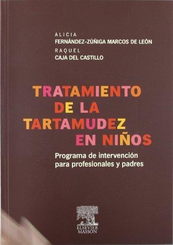 Tratamiento de la tartamudez en niños by Raquel Caja del Castillo;A. Fernández Zúñiga(2008-05-01)