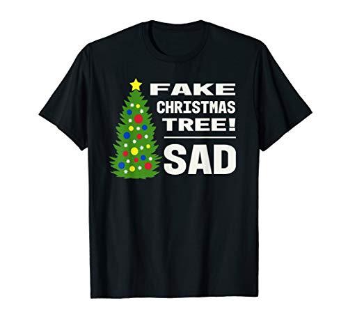 Fake Christmas Tree! Sad - Trump Meme Funny Holiday T-Shirt