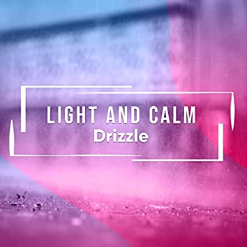 Light and Calm Drizzle, Vol. 2
