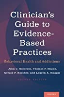 Clinician's Guide to Evidence-Based Practices: Behavioral Health and Addictions