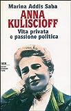 Anna Kuliscioff. Vita privata e passione politica