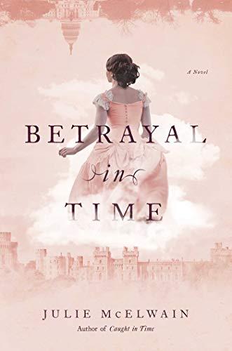 Betrayal in Time: A Novel (Kendra Donovan Mystery Book 4)