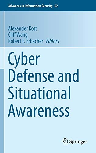 Cyber Defense and Situational Awareness (Advances in Information Security (62), Band 62)