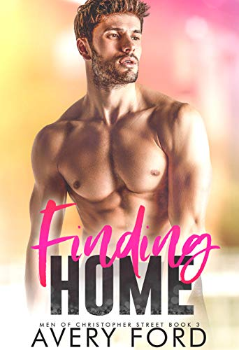 Finding Home : A Best Friend To Lovers MM Romance (Men of Christopher Street Book 3) (English Edition)