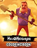 Hello Neighbor Coloring Book: Amazing gift for All Ages and Fans Hello Neighbor with High Quality Image.– 50+ GIANT Great Pages with Premium Quality Images.