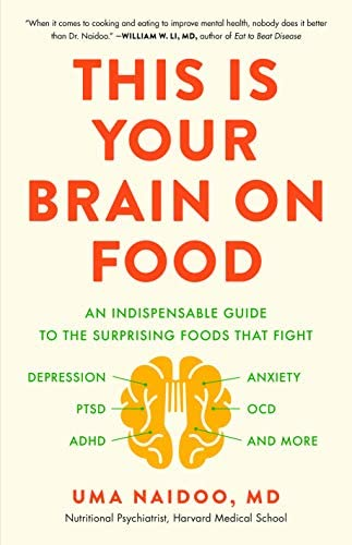 This Is Your Brain on Food An Indispensible Guide to the Surprising Foods that Fight Depression product image