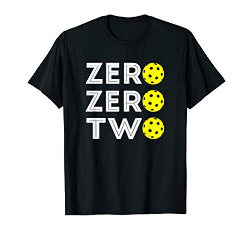 Pickleball Quotes Zero Zero Two T-Shirt