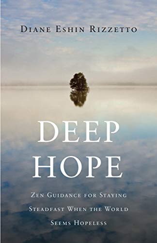 Image of Deep Hope: Zen Guidance for Staying Steadfast When the World Seems Hopeless