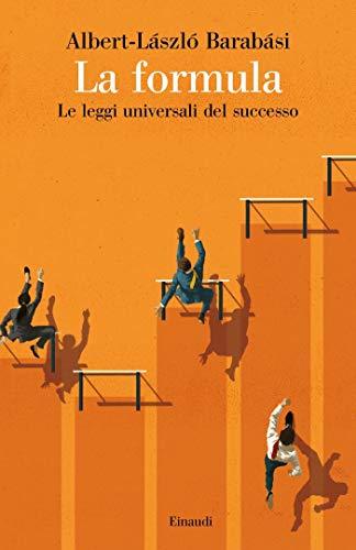La formula: Le leggi universali del successo (Saggi Vol. 989)