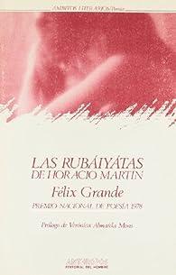 Las Rubáiyátas De Horacio Martin par Felix Grande