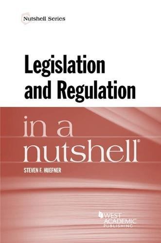 Legislation and Regulation in a Nutshell (Nutshells)