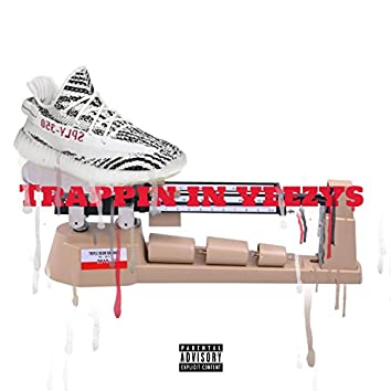 Trappin' in Yeezys (feat. Ciz Ho)