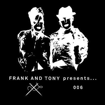 Frank & Tony Presents... 006