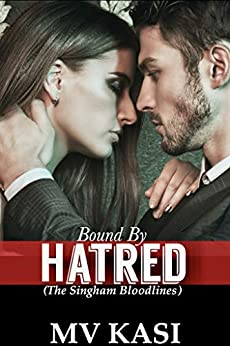 Bound by Hatred: Falling for her Billionaire Enemy by [M.V. Kasi]