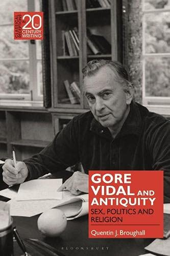 Gore Vidal and Antiquity: Sex, Politics and Religion