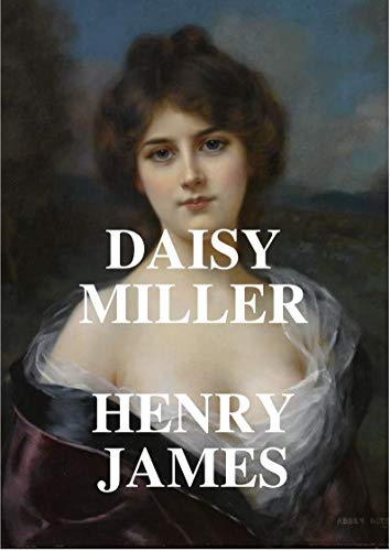 Henry James : Daisy Miller (English Edition)