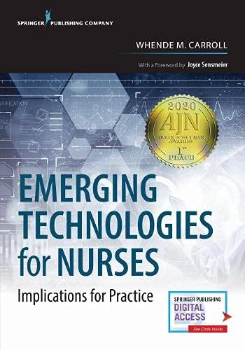 Emerging Technologies for Nurses: Implications for Practice