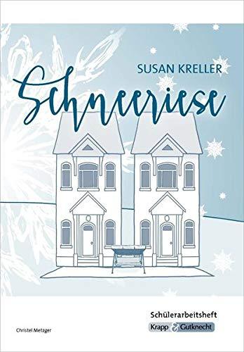Schneeriese - Susan Kreller - Schülerarbeitsheft: Schülerarbeitsheft, Lektürebegleiter, Lernmittel