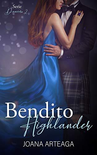 Bendito Highlander (Serie Danvers nº 2) de [Joana Arteaga]