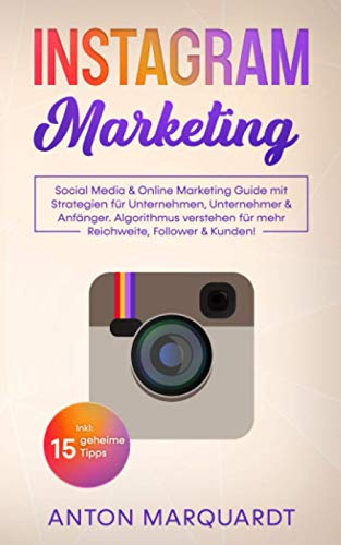 Instagram Marketing: Social Media & Online Marketing Guide mit...