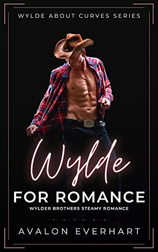Wylde For Romance: Steamy High Heat BBW Romance (Wylde...