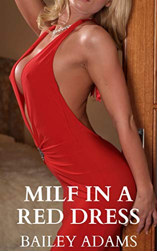 Milf in cocktail dress Milf In A Red Dress Kindle Edition By Adams Bailey Literature Fiction Kindle Ebooks Amazon Com