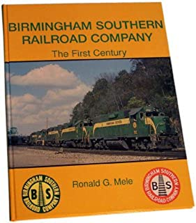 Birmingham Southern Railroad Company - The First Century