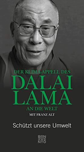 Der Klima-Appell des Dalai Lama an die Welt: Schützt unsere Umwelt